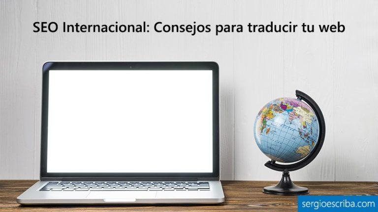 SEO Internacional: Consejos para traducir tu web correctamente