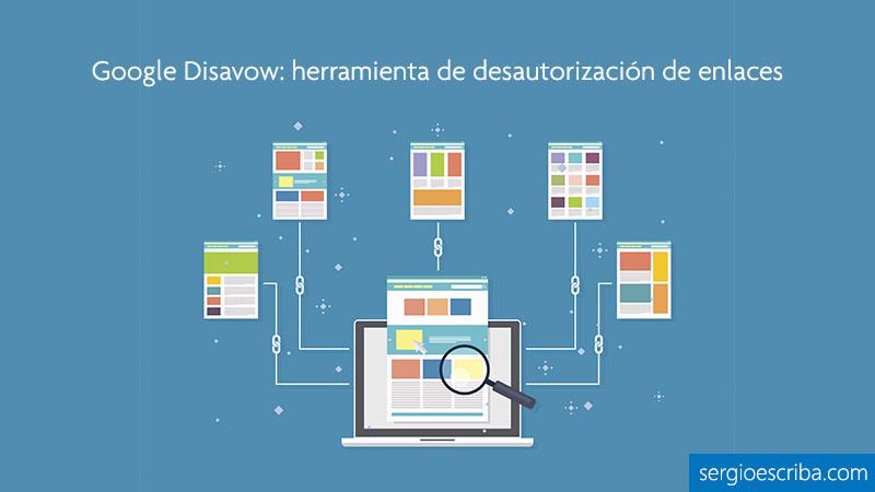 Google Disavow: la herramienta de desautorización de enlaces